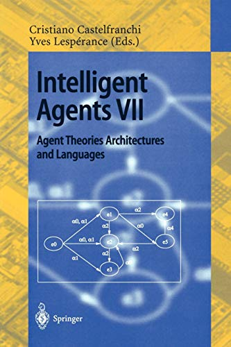 intelligent-agents-vii-agent-theories-architectures-and-languages-7th-international-workshop-atal-2000-boston-ma-usa-july-7-9-2000-proceedings-lecture-notes-in-computer-science