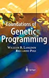Langdon, W. B.: Foundations of Genetic Programming