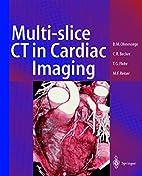 Multi-slice CT in Cardiac Imaging by Bernd…