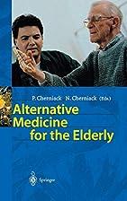 Alternative Medicine for the Elderly by P.…