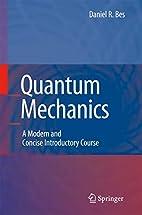 Quantum Mechanics: A Modern and Concise…
