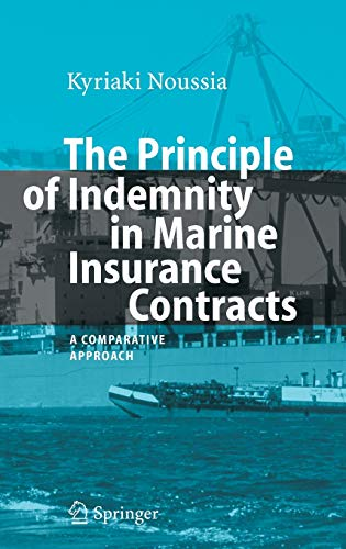 the-principle-of-indemnity-in-marine-insurance-contracts-a-comparative-approach-hamburg-studies-on-maritime-affairs