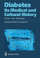 Diabetes. Its Medical and Cultural History:…