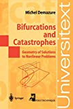 Demazure, Michel: Bifurcations and Catastrophes: Geometry of Solutions to Nonlinear Problems