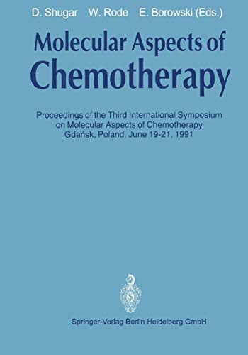 molecular-aspects-of-chemotherapy-proceedings-of-the-third-international-symposium-on-molecular-aspects-of-chemotherapy-gdask-poland-june-1921-1991