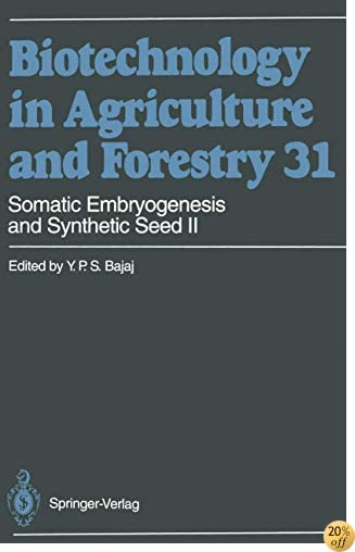 Somatic Embryogenesis and Synthetic Seed II (Biotechnology in Agriculture and Forestry)