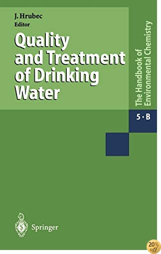 Water Pollution: Drinking Water and Drinking Water Treatment (The Handbook of Environmental Chemistry) (v. 1)