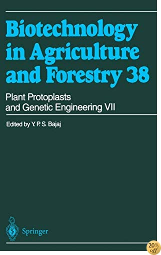 Plant Protoplasts and Genetic Engineering VII (Biotechnology in Agriculture and Forestry) (v. 7)