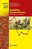 Embrechts, Paul: Modelling Extremal Events for Insurance and Finance