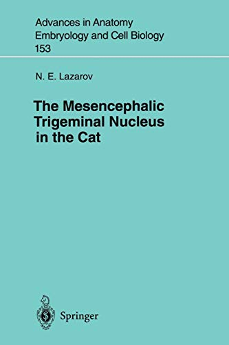 the-mesencephalic-trigeminal-nucleus-in-the-cat-advances-in-anatomy-embryology-and-cell-biology-volume-153