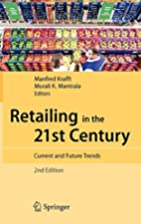 Retailing in the 21st Century: Current and…