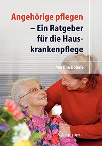 angehrige-pflegen-ein-ratgeber-fr-die-hauskrankenpflege-german-edition