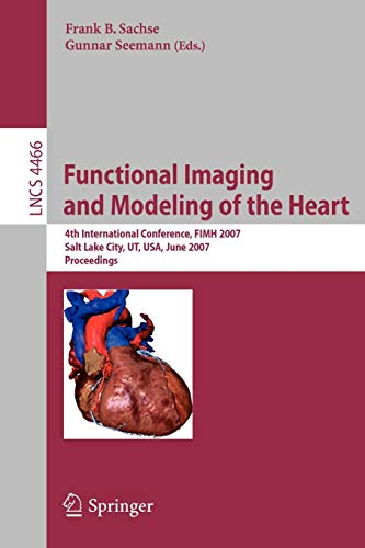functional-imaging-and-modeling-of-the-heart-4th-international-conference-salt-lake-city-ut-usa-june-7-9-2007-lecture-notes-in-computer-science