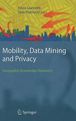 mobility-data-mining-and-privacy-geographic-knowledge-discovery