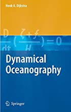 Dynamical Oceanography by Henk A. Dijkstra
