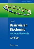 Basiswissen bochemie mit pathobiochemie by…