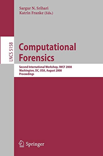 computational-forensics-second-international-workshop-iwcf-2008-washington-dc-usa-august-7-8-2008-proceedings-lecture-notes-in-computer-science