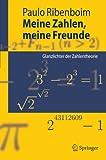 Ribenboim, Paulo: Meine Zahlen, meine Freunde: Glanzlichter der Zahlentheorie (Springer-Lehrbuch) (German Edition)