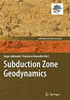 Subduction Zone Geodynamics (Frontiers in…