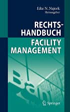 Rechtshandbuch Facility Management by Eike…