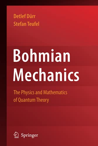 bohmian-mechanics-the-physics-and-mathematics-of-quantum-theory