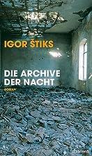 Die Archive der Nacht by Igor Štiks