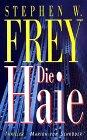 Stephen W. Frey: Die Haie