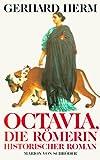 Gerhard Herm: Octavia, die Römerin. Historischer Roman