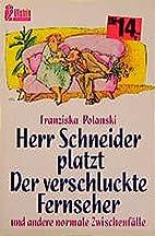 Herr Schneider platzt / Der verschluckte…