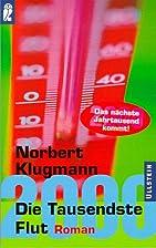 Die Tausendste Flut. by Norbert Klugmann