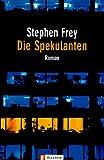 Frey, Stephen W.: Die Spekulanten.