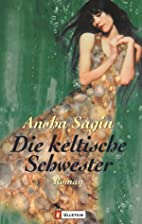 Die keltische Schwester by Ansha Sagin