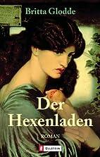 Der Hexenladen: Roman by Britta Glodde