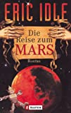 Eric Idle: Die Reise zum Mars.