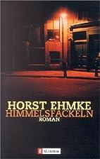 Himmelsfackeln by Horst Ehmke