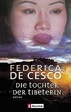Die Tochter der Tibeterin: Roman by Federica…