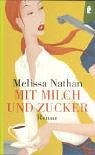 Melissa Nathan: Mit Milch und Zucker