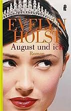 August und ich by Evelyn Holst