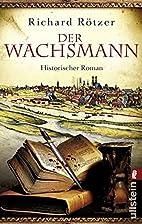 Der Wachsmann by Richard Rötzer