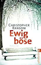 Ewig Böse: Thriller by Christopher…