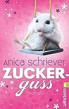 Zuckerguss by Anica Schriever