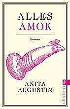 Alles Amok by Anita Augustin