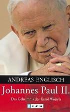 Johannes Paul II. Das Geheimnis des Karol…