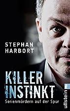 Killerinstinkt by Stephan Harbort