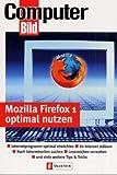 Thomas Hoffmann: ComputerBild: Firefox und Thunderbird - ganz einfach,  Band 41233