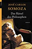 Jose Carlos Somoza: Das Rätsel des Philosophen.