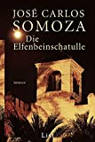 José Carlos Somoza: Die Elfenbeinschatulle