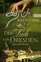Der Dieb von Dresden: Historischer Roman by…