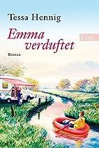Emma verduftet: Roman by Tessa Hennig