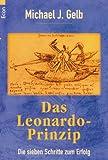 Gelb, Michael J.: Das Leonardo- Prinzip. Die sieben Schritten zum Erfolg.